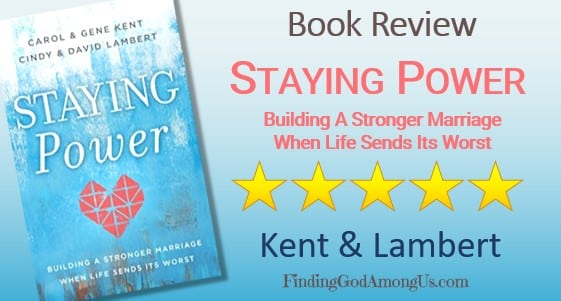 Staying Power Book Review. Christian marriage book. Building a Stronger Marriage When Life Sends its Worst Authors Kent Lambert. Christian Book Reviewer Shirley Alarie.
