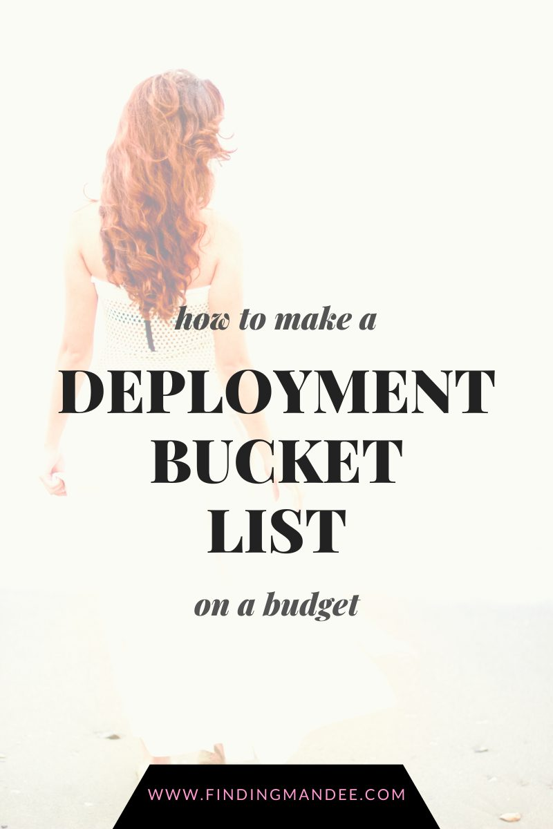 How to Make a Deployment Bucket List on a Budget | Finding Mandee