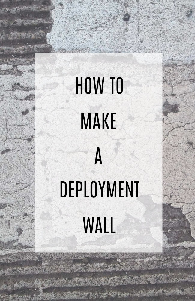 How to make a deployment wall
