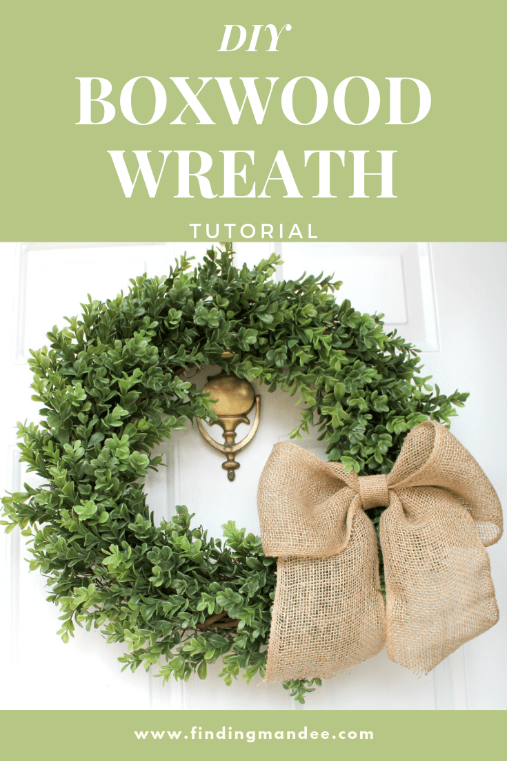 DIY Boxwood Wreath Tutorial