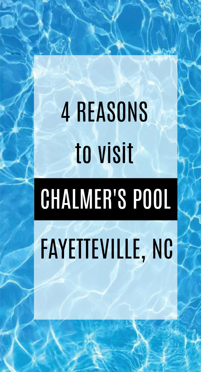4 Reasons to Visit Chalmer's Pool In Fayetteville, NC