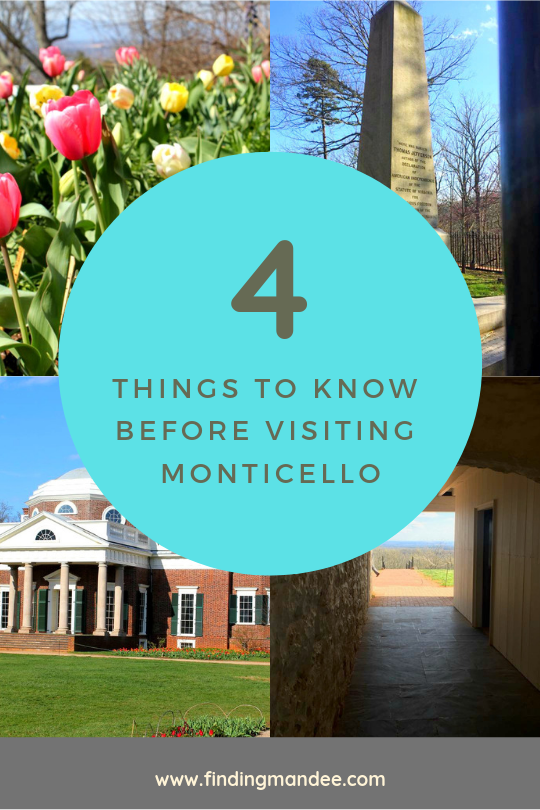 4 Things to Know Before Visiting Monticello