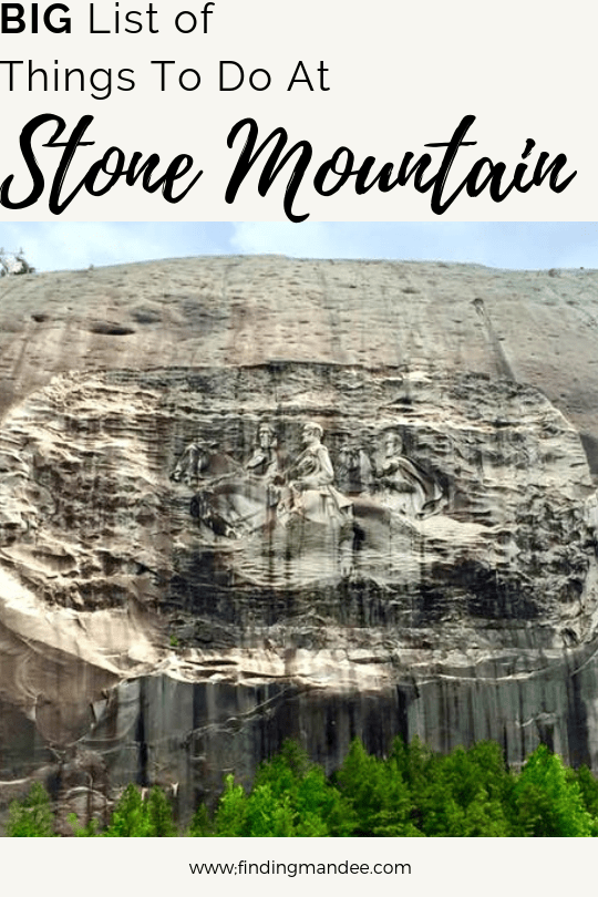 The Big List of Things to do at Stone Mountain Park in Georgia.
