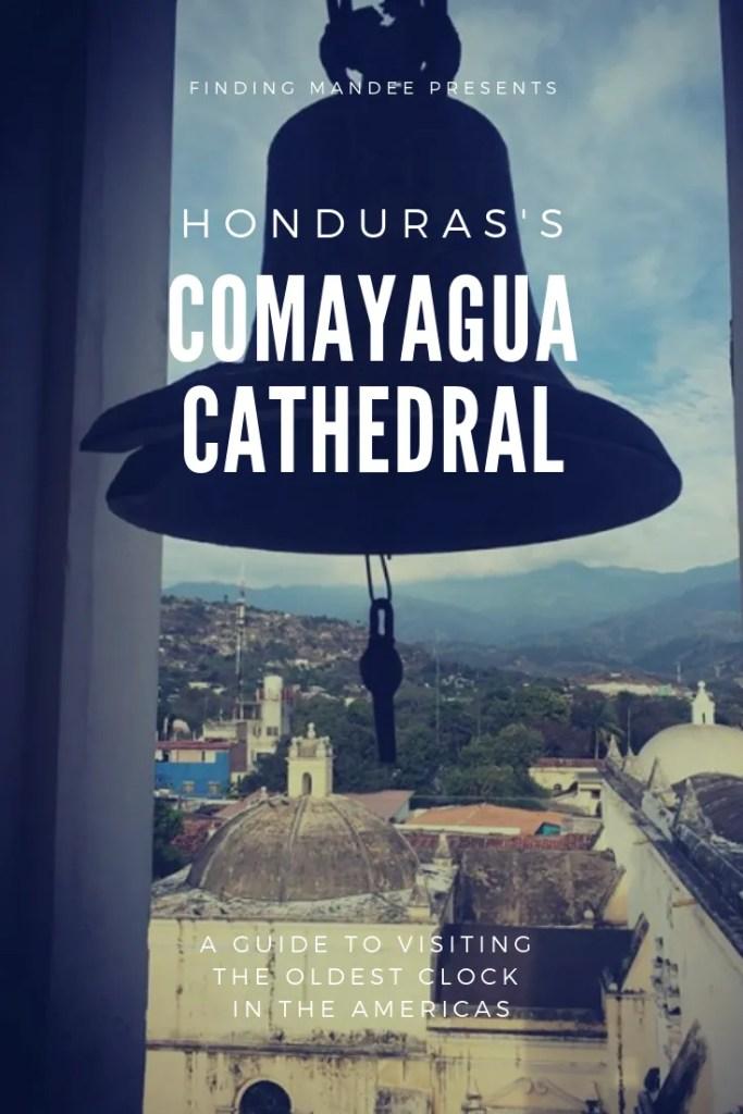 Visiting Honduras' Comayagua Cathedral   Finding Mandee