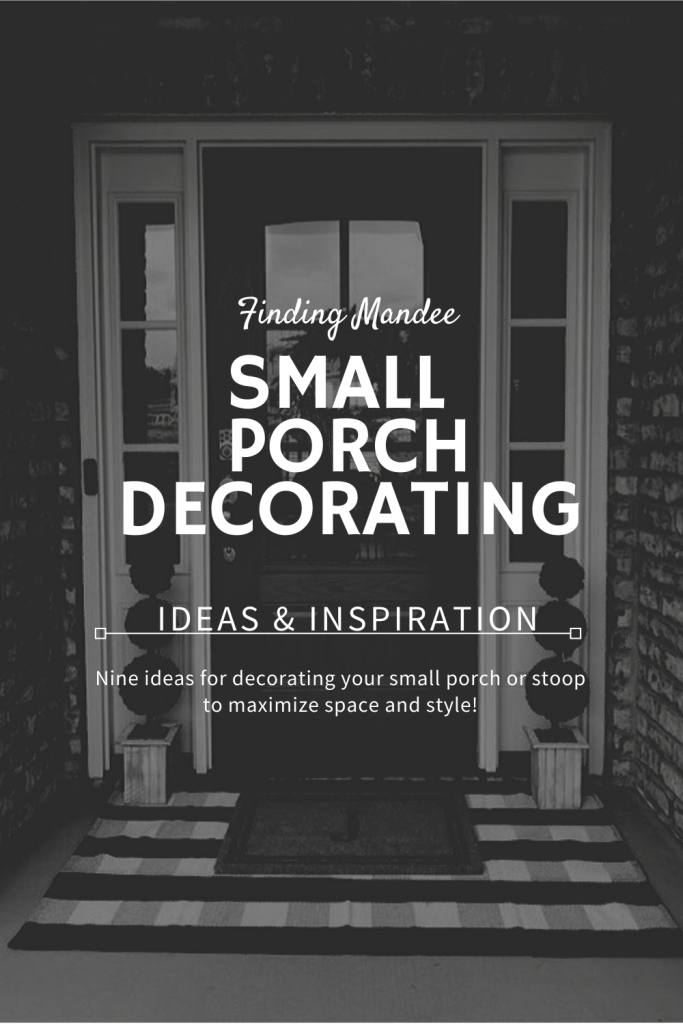 Small Porch Decorating Ideas and Inspiration: 9 Ideas for decorating your small porch or stoop to maximize space and style! | Finding Mandee