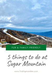 5 Family-Friendly Things to do at Sugar Mountain, North Carolina | Finding Mandee