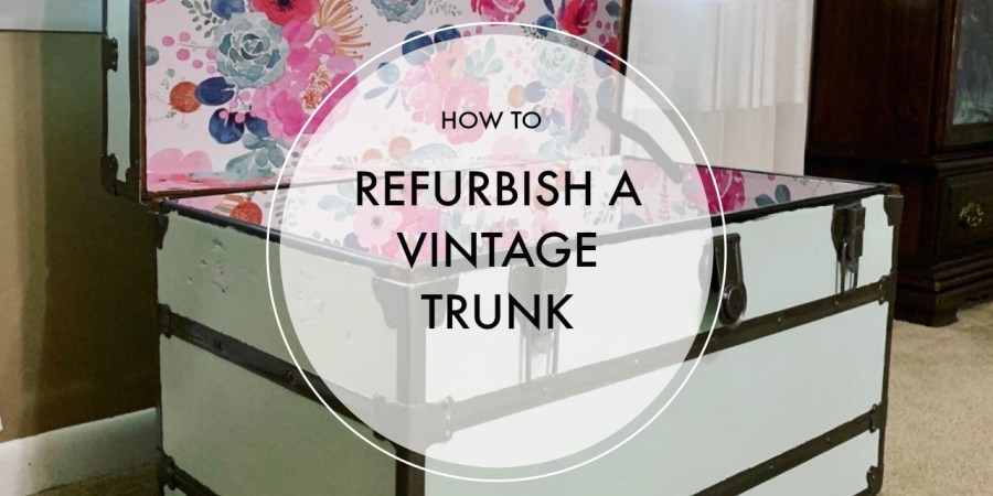 How to Refurbish a Vintage Steamer Trunk | Finding Mandee