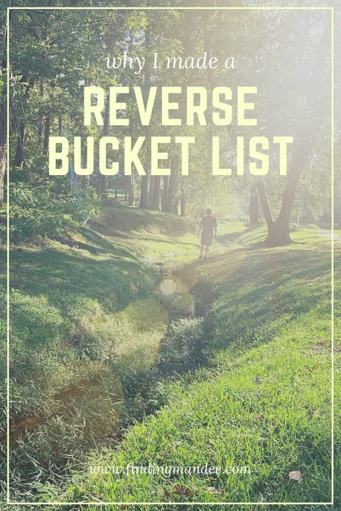 Why I Made a Reverse Bucket List & You Should Too | Finding Mandee