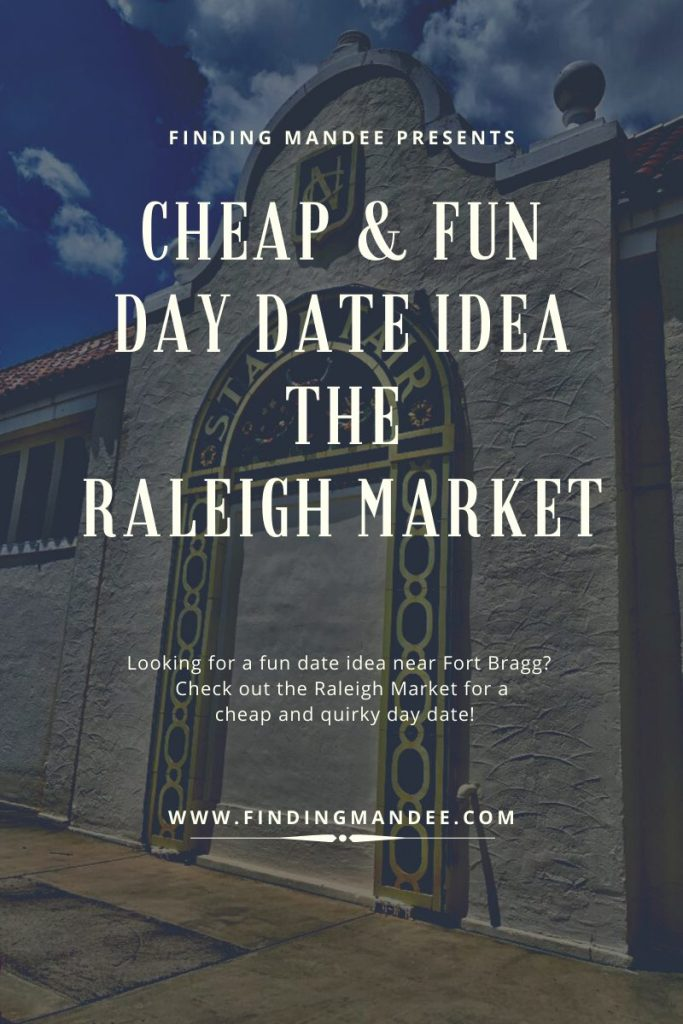 Cheap and Fun Day Date Idea: The Raleigh Market | Finding Mandee