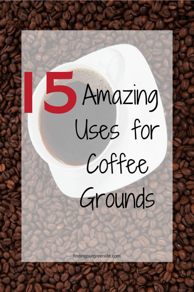 Uses for Coffee Grounds - Finding Our Green Life