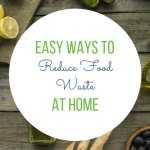 Easy Ways to Reduce Food Waste at Home