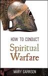 how to conduct spiritual warfare