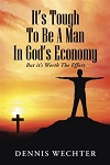 it's tough to be a man in god's economy