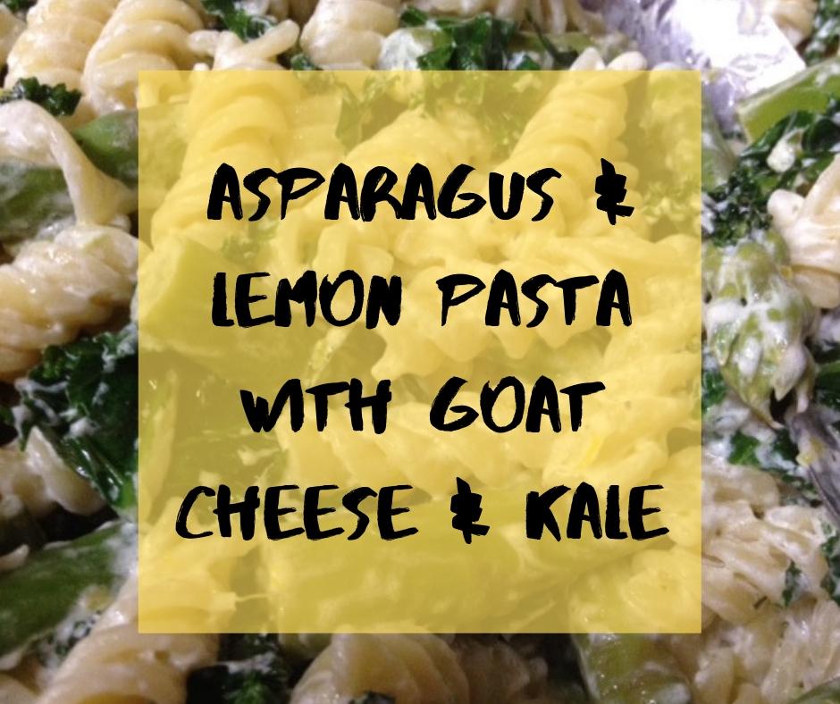 asparagus & lemon pasta with goat cheese & kale