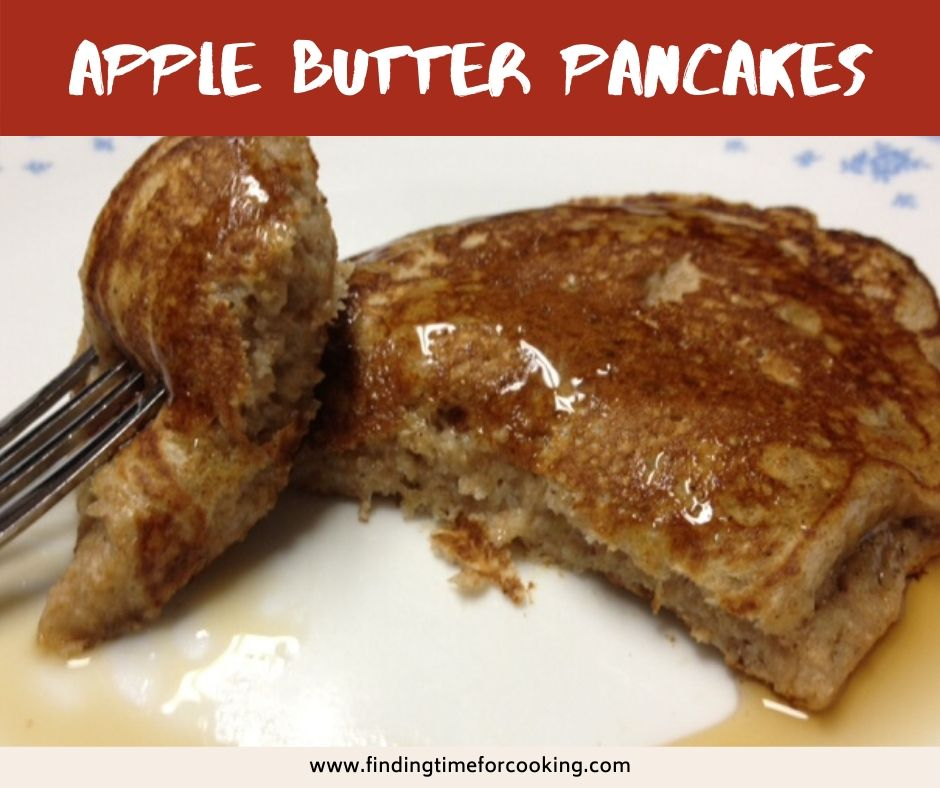 Easy & Delicious Apple Butter Pancakes | Simple and healthy apple butter pancakes that can be whipped up in just a few minutes. | finding time for cooking blog