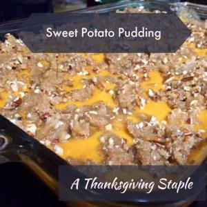 Mom's Sweet Potato Pudding: A Thanksgiving Staple