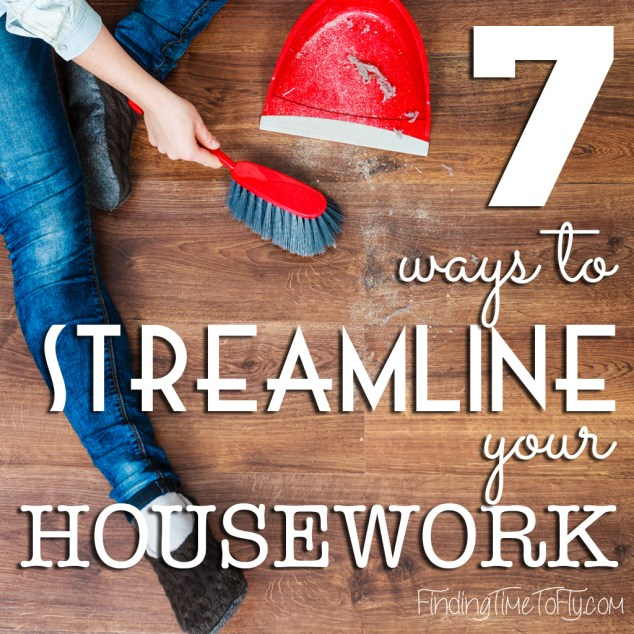 7 Ways To Streamline Your Housework