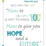 For I Know the Plans I Have For You – Jeremiah 29:11