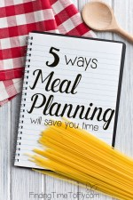 Here are 5 good reasons to give Meal Planning a try. I could use some extra time. It doesn't sound too difficult.