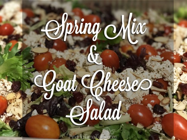 Spring Mix Goat Cheese Salad
