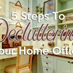 5 Steps To Decluttering Your Home Office