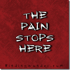 PAIN STOPS HERE