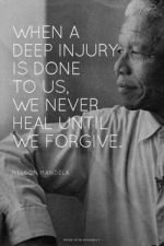Deep Injury is done to us, we never heal until we forgive.