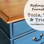 Tools, Tips, and Tricks for Refinishing Furniture