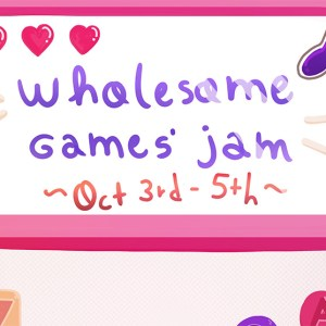 Wholesome Games Jam - October 3rd to 5th 2020