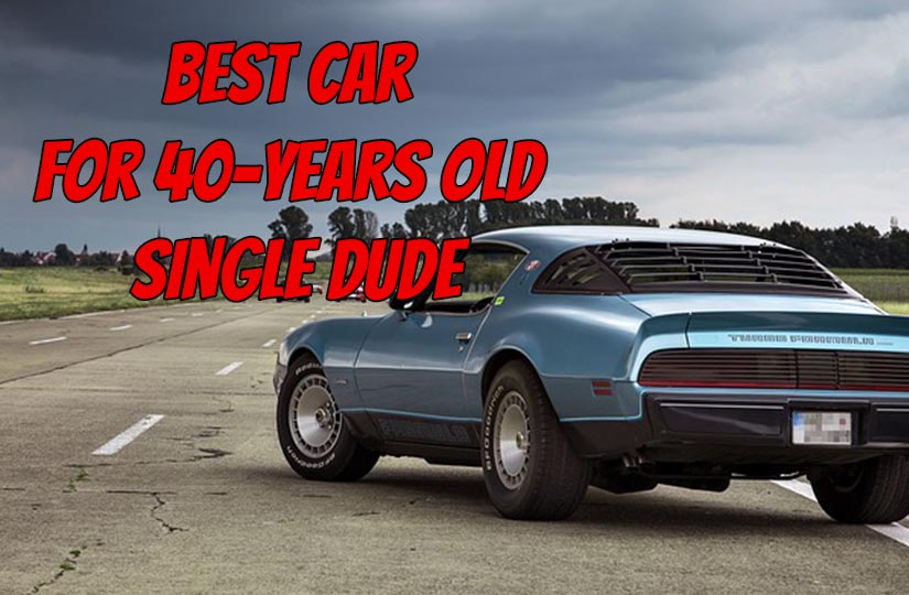 Best Car for 40 Years Old Rich Single Dude