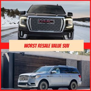 Read more about the article 11 Worst Resale Value SUV, Most Depreciate Vehicles over the past 5-years