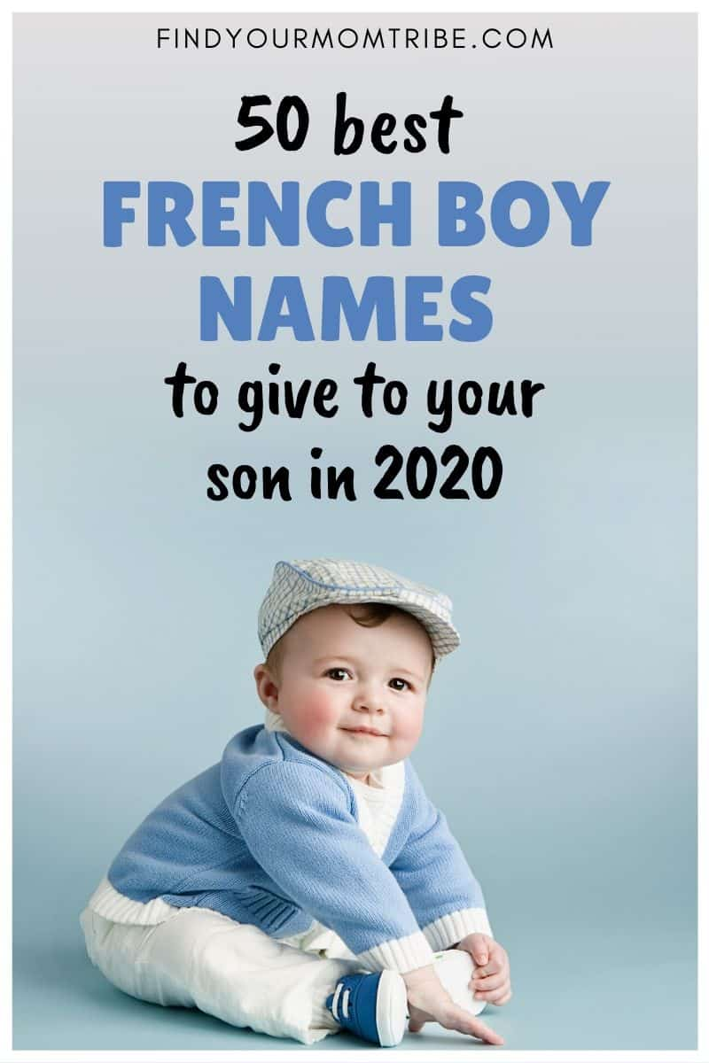 50 Best French Boy Names To Give To Your Son In 2020