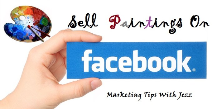 Best Tips To Sell Paintings Online Using Facebook Fine Art Blogger - Sell paintings online