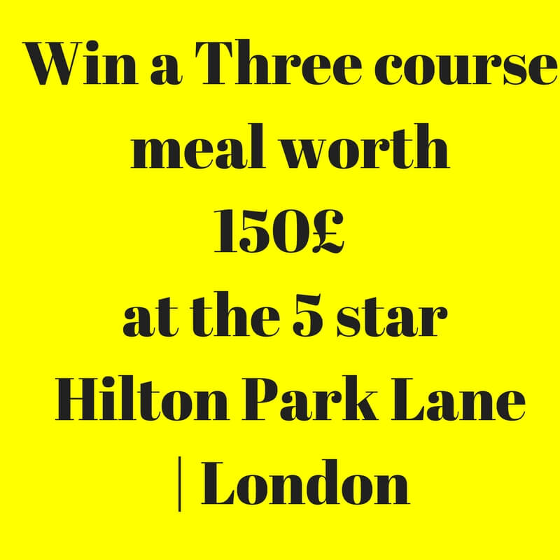 Win Three course Dinner Hilton London Park lane Fine dining Indian Magazine
