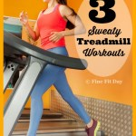 Three Treadmill Workouts (guaranteed to make you sweat)