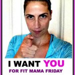 Fit Mama Friday – Seeking Submissions!