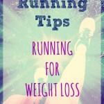 Running Tips – Running For Weight Loss