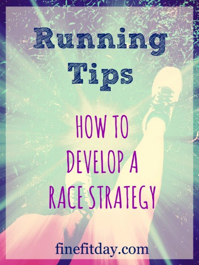 Running Tips - How to Develop a Race Strategy