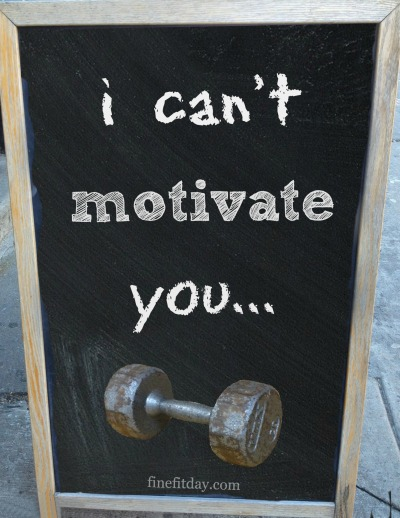 I Can't Motivate You