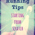 Running Tips: Starting From Scratch