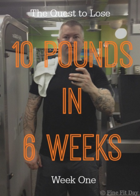 The Quest to Lose 10 Pounds in 6 Weeks - Week One