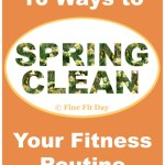10 Ways to Spring Clean Your Fitness Routine