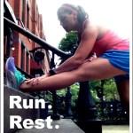Run, Rest, Repeat.