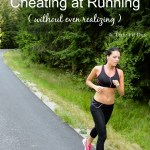 Are You Cheating at Running?