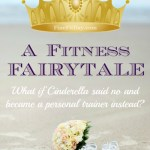 A Fitness Fairytale – Cinderella Revisited