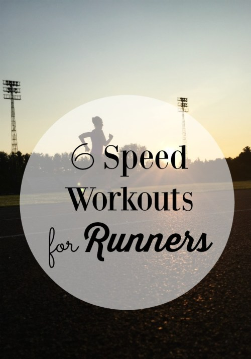 6 Speed Workouts for Runners. Part of a monthly workouts for runners round up from running coaches, trainers and bloggers.