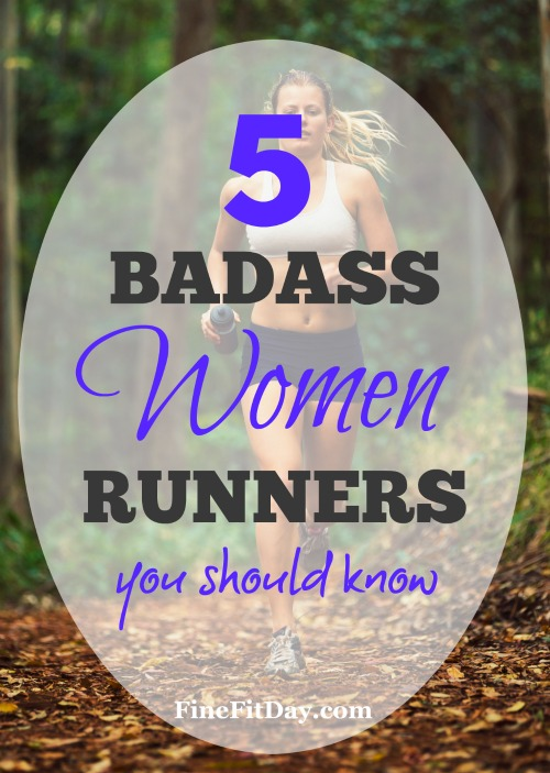5 Badass Women Runners Your Should Know