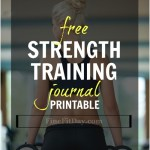 Free Strength Training Journal Printables from Fine Fit Day - save and print these pdf blank strength training journal printables for your workouts!