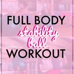 Full Body Stability Ball Workout – Challenging and Effective!