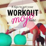 Get Your Workout Mojo Back With These 8 Tips